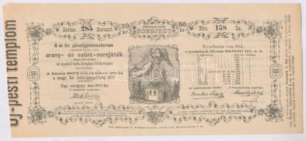 Budapest / Pest 1873. A Magyar Királyi Pénzügyminisztérium arany- és ezüst sorsjátéka az Újpesti Katolikus Templom felépítésének javára 50kr értékben T:I,I-