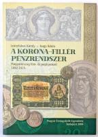Leányfalusi Károly - Nagy Ádám: A Korona-Fillér pénzrendszer. Budapest, Magyar Éremgyűjtők Egyesülete, 2006.