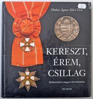 Makai Ágnes - Héri Vera: Kereszt, érem, csillag. Kitüntetések a magyar történelemben. Helikon kiadó, 2002. Használt, de nagyon jó állapotban.