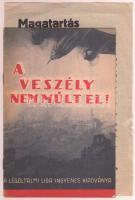 1941 A veszély nem múlt el. Légoltalmi kiadvány + röplap. 16p.