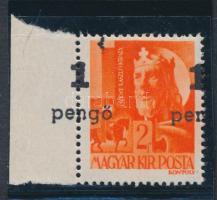 Nagyvárad (I) 1945 ívszéli 1P/2f látványosan eltolódott felülnyomással, garancia nélkül