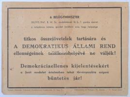 1947 Belügyminisztériumi rendelet titkos összejövetelek, és demokráciaellenes kiejelntések ügyében, röplap, 21x28 cm.