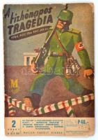 A tízhónapos tragédia. 1944. márc 19 - 1945 jan. 20. Bp., 1945. Müller Károly. 56p. Kissé megviselt rajzos papírkötésben