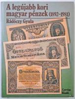 Rádóczy Gyula: A legújabb kori magyar pénzek (1892-1981). Budapest, Corvina Kiadó, 1984. Újszerű állapotban.