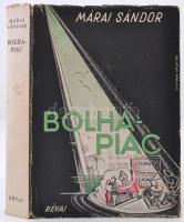 Márai Sándor: Bolhapiac. Bp., 1944, Révai. Kiadói félvászon kötés, kiadói papírkötésben, ex libri-szel.