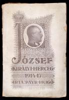 Payr Hugó: József királyi herceg 1914-17. A szerző dedikálásával. Budapest, szerző kiadása. Papír kötésben, kijárnak a lapok.