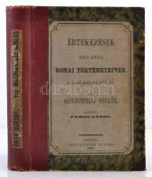Machiavelli, [Nicolaus Florentinus] Miklós Értekezések Titus Livius Romai történetek X. első könyve fölött. Magyarította Pados János. Pest, 1862. Lauffer és Stolp. XVI l. 1 sztl. lev. 517p. Félvászon kötésben, az eredeti címlap felhasználásával