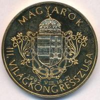 Bognár György (1944-) 1992. Magyarok III. Világkongresszusa / Kőrösi Csoma Sándor aranyozott fém emlékérem (42,5mm) T:1 (PP)