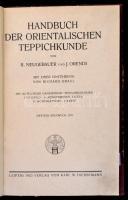 R. Neugebauer und J. Orendi: Jandbuch der orientalischen Teppichkunde. Leipzig, 1922, Verlag von Karl W. Hiersemann. Félvászon kötés, sok körbevágott, sérült lappal / half linen binding, with faults