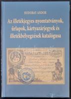 Hodobay Andor: Az illetékjegyes nyomtatványok, űrlapok, kártyazárjegyek és illetékbélyegzések katalógusa (Budapest, 2016) bontatlan csomagolásban
