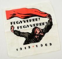 1969 Fegyverbe! Fegyverbe! 1919-1969 Tanácsköztársaságos zsebkendő, 21x23 cm.