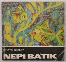 Lengyel Györgyi: Népi batik. Bp., 1972. Magyar Nők Orsz. Tanácsa