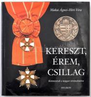 Makai Ágnes - Héri Vera: Kereszt, érem, csillag. Kitüntetések a magyar történelemben. Helikon kiadó, 2002. Használt, jó állapotban.