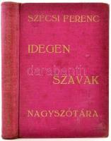 Idegen szavak nagyszótára. Szerk.: Szécsi Ferenc. Bp., é.n., Universum. Kiadói egészvászon kötés, kissé kopottas borítóban.