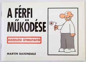 Martin Baxendale: A férfi működése. Bp., 1998, Animus. Kiadói papírkötés, kissé maszatos hátsó borítóval.