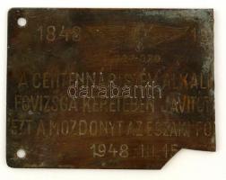 1948 Az 1848-as szabadságharc emlékére. Centennáris év alkalmából főjavításon átesett mozdony bronz emléktáblája. Sérült, hiányos. 24x19 cm