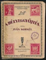 Iván Kornél: A Bélyeggyűjtés (1924.) (javított gerinc)