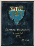 1976. Önzetlen Társadalmi Munkáért - MUSz zománcozott jelvény fém plaketten (52x70mm) T:2