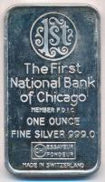 Svájc DN The First National Bank of Chicago befektetési ezüst tömb (1oz/0.999/26x47mm) T:2(PP) Switzerland ND The First National Bank of Chicago silver bar (1oz/0.999/26x47mm) C:XF(PP)