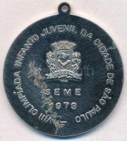 Brazília 1973. VIII. Fiatalok és Gyermekek Olimpiája Sao Paulo városában fém sportérem füllel, PIAZZA gyártói jelzéssel (42,5mm) T:2 szennyeződés Brazil 1973. VIII Olimpíada Infanto Juvenil de Cidade de Sao Paulo metal sport medal with ear, with PIAZZA makers mark (42,5mm) C:XF stain
