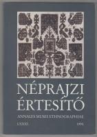 Néprajzi értesítő. 1999. Annales Musei Ethnographiae LXXXI. Szerk.: Gráfik Imre. Bp., 1999, Néprajzi Múzeum. Kiadói papírkötés.