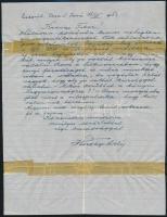 1953. VI. 18. Horthy Miklós (1868-1857) Magyarország korábbi kormányzójának saját kézzel írt levele emigrációjának helyszínéről a portugáliai Estorilból Zsitvay Tibor (1884-1969) volt igazságügy-miniszternek, a nemzetgyűlés elnökének. A levélben Horthy megköszöni születésnapja alkalmából kapott jókívánságait, valamint az egy évvel korábban befejezett emlékiratainak fordítását.  Izgatottan érdeklődik: Mikor kerülhet a könyv Magyarországra?! - Olyan mozgásba jött most a világpolitika, hogy kell valaminek történnie.  Horthy várakozásait Sztálin halála mellett, az abban az évben megválasztott Eisenhower amerikai elnök által meghirdetett rab nemzetek felszabadítása doktrína váltotta ki. Saját emlékiratait Horthy e változás eszközeként látta és ezért szerette volna, ha az minél előbb Magyarországra kerül. Az emlékiratokat Magyarországon először 1990-ben adták ki.  Egy beírt oldal, ragasztással.