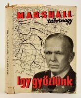 Marshall tábornagy: így győztünk... Fordította Éber Ernő. Bp., (1945) Franklin. Kiadói félvászon-kötés, kiadói szakadozott papír védőborítóban.