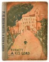 F. H. Burnett: A kis lord. Fordította: Névy Béla. Bp., é.n., Athenaeum. Kiadói félvászon-kötés, kopottas borítóval.