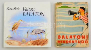 2 db könyv - Entz Béla: Változó Balaton. 1983, Natura. + Koós Tamás (szerk.): Balatoni mindentudó. Bp., 1958. Kötetenként változó kötésben és állapotban.