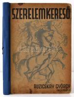 Ruzicskay György: Szerelemkereső. Száznyolc eredeti algrafia. Nagyvárad, 1935, Sonnenfeld Adolf. Kiadói félvászon-kötés, foltos, kopottas borítóval,a címlapja pótolt, az eredeti címlap a pótolt címlap mögött, kijár és sérült.