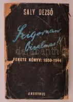 Saly Dezső: Szigoruan bizalmas! Fekete könyv: 1939-1944. Bp., 1945, Anonymus, 702+2 p. Átkötött papírkötés, az eredeti papírborítót az átkötéskor felhasználták.