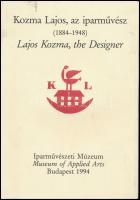 Kozma Lajos, az iparművész. (1884-1948.) Lajos Kozma, the Designer. Bp.,1994, Iparművészeti Múzeum. Számos fekete-fehér illusztrációval. Magyar és angol nyelven. Kiadói papírkötésben, jó állapotban.