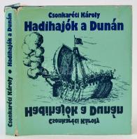 Csonkaréti Károly: Hadihajók a Dunán. Bp., 1980, Zrínyi. Kiadói egészvászon-kötésben, kiadói papír védőborítóban, jó állapotban.
