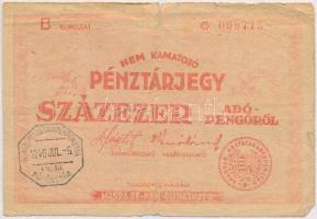 1946. 100.000AP nem kamatozó Pénztárjegy Magyar Királyi Postatakarékpénztár felülbélyegzéssel T:III szakadás