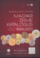 Adamovszky István: Magyar Érme Katalógus 1848-2010. Adamo, Budapest, 2010. Második kiadás. Új állapotban.
