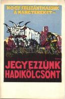 1918 Hogy felszánthassuk a harctereket, jegyezzünk hadikölcsönt! / WWI Hungarian military loan propaganda art postcard. s: Haranghy + Tábori Postahivatal 649 (EK)