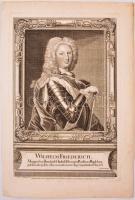 1738 Wilhelm Friedrich - Frigyes Vilmos (1685-1723) porosz herceg rézmetszetű portréja. / Copper plate engraving Drawing by Nunzer, Andreas, Engraving: Fillisch, Johann Christoph 23x36 cm