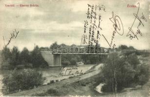1907 Écska, Ecka; Vas híd. Kiadja Holländer Samu / Eiserne Brücke / bridge (fa)