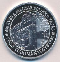 2017. 10.000Ft Ag A Pécsi Tudományegyetem alapításának 650. évfordulója tanúsítvánnyal T:PP