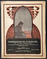 Darumadár ha elszállsz...(Dal az orosz hadifogságból.) Zenésítette: Zerkovitz Béla. Bp., 1915, Rózsavölgyi és Társa, 5 p. Illusztrált címlappal, szakadt, foltos.