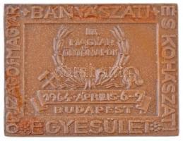1964. Országos Magyar Bányászati és Kohászati Egyesület - III. Magyar Öntőnapok 1964. április 6-9. Budapest Br plakett (63x83mm) T:2 fo.