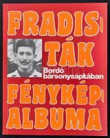Nagy Béla: Fradisták fényképalbuma (1.) Bordó bársonysapkában. FTC Baráti Kör 1984