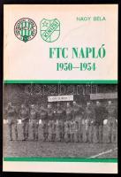 Nagy Béla: FTC napló 1950-54. Bp., 1980. Kiadói papírkötés