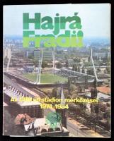 Hajrá Fradi! (Az Üllői úti stadion mérkőzései 1974-1984). Budapest, 1984. + hozzá 3 db nyomtatvány és fotó.