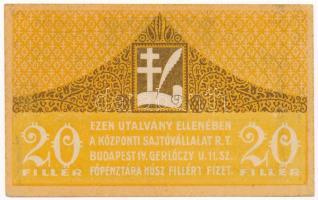 Budapest 1919. 20f Központi Sajtóvállalat R.T. T:I,I-  Hungary / Budapest 1919. 20 Fillér Központi Sajtóvállalat R.T. (Central Publishing Corp.) C:UNC,AU Adamo BUC-140.1