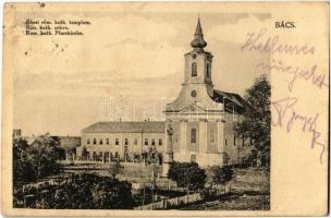 1918 Bács, Batsch, Bac; Római katolikus templom és apácakolostor / Rim. kath. crkva / Rom. kath. Pfarrkirche / Catholic church and nunnery (EK)