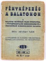 Hevesy Iván: Fényképezés a Balatonon. Bp., [1940], Hatschek és Farkas. Tűzött papírkötésben, jó állapotban.