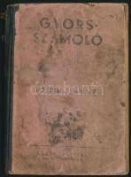 cca 1920 Gyorsszámoló. Kereskedők, iparosok, gazdák nélkülözhetetlen kézikönyve. Bp., Aczél Testvérek, Bányai és Várkony-ny., 111 p. Harmadik kiadás. Kopott, foltos, félvászon-kötésben.