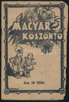 1939 Magyar Köszöntő. Falusi kismagyarok számára. Bp.,1939, Csoór Lajos,(Általános Nyomda, 11 sztl. lev. Kiadói papírkötés, foltos, az utolsó lap hiányzik.