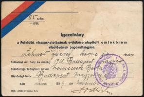 1939 Igazolvány a Felvidék visszacsatolásának emlékére alapított emlékérem viselésének jogosultságáról, 85. számú igazolvány karpaszományos őrmester részére, a M. Kir. Honvéd Határvadász Zászlóalj Parancsnokság bélyegzőjével